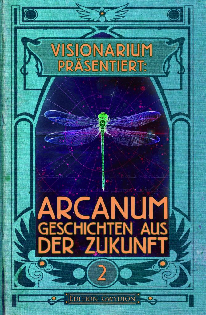 VISIONARIUM präsentiert: Arcanum